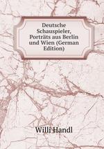 Deutsche Schauspieler, Portrts aus Berlin und Wien (German Edition)