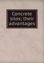 Concrete silos; their advantages