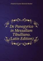 De Panegyrico in Messallam Tibulliano. (Latin Edition)