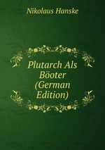 Plutarch Als Boter (German Edition)