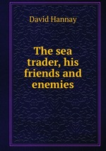 The sea trader, his friends and enemies