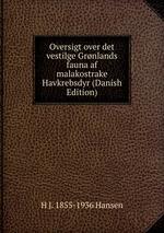 Oversigt over det vestilge Grnlands fauna af malakostrake Havkrebsdyr (Danish Edition)