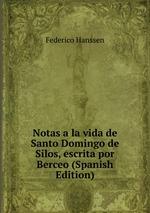 Notas a la vida de Santo Domingo de Silos, escrita por Berceo (Spanish Edition)