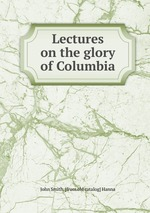 Lectures on the glory of Columbia