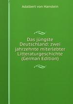 Das jngste Deutschland: zwei jahrzehnte miterlebter Litteraturgeschichte (German Edition)