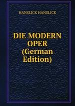 DIE MODERN OPER (German Edition)