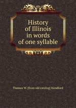 History of Illinois in words of one syllable