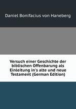Versuch einer Geschichte der biblischen Offenbarung als Einleitung in`s alte und neue Testament (German Edition)