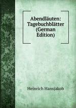 Abendluten: Tagebuchbltter (German Edition)