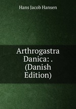 Arthrogastra Danica: . (Danish Edition)