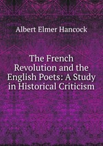 The French Revolution and the English Poets: A Study in Historical Criticism