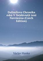 Dalimilova Chronika esk V Nejdvnjt teni Navrcena (Czech Edition)