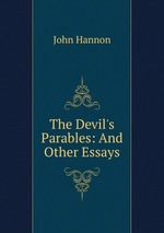 The Devil`s Parables: And Other Essays