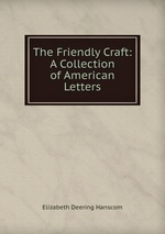 The Friendly Craft: A Collection of American Letters
