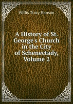 A History of St. George`s Church in the City of Schenectady, Volume 2