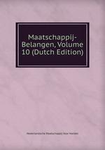 Maatschappij-Belangen, Volume 10 (Dutch Edition)