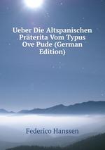 Ueber Die Altspanischen Prterita Vom Typus Ove Pude (German Edition)