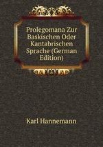 Prolegomena Zur Baskischen Oder Kantabrischen Sprache