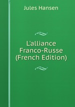 L`alliance Franco-Russe (French Edition)
