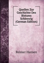 Quellen Zur Geschichte Des Bistums Schleswig (German Edition)