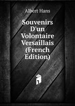 Souvenirs D`un Volontaire Versaillais (French Edition)