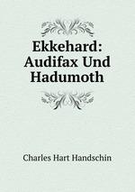 Ekkehard: Audifax Und Hadumoth