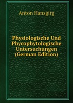 Physiologische Und Phycophytologische Untersuchungen (German Edition)