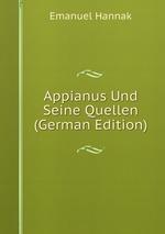 Appianus Und Seine Quellen (German Edition)