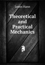 Theoretical and Practical Mechanics