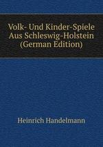 Volk- Und Kinder-Spiele Aus Schleswig-Holstein (German Edition)