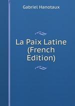 La Paix Latine (French Edition)