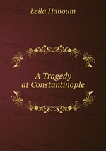 A Tragedy at Constantinople