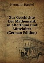 Zur Geschichte Der Mathematik in Alterthum Und Mittelalter (German Edition)