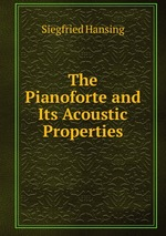 The Pianoforte and Its Acoustic Properties