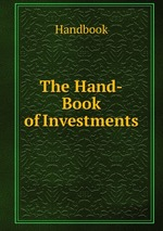 The Hand-Book of Investments