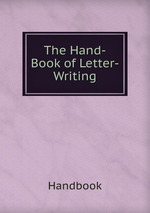 The Hand-Book of Letter-Writing