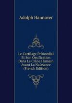 Le Cartilage Primordial Et Son Ossification Dans Le Crne Humain Avant La Naissance (French Edition)
