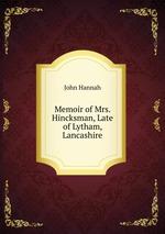 Memoir of Mrs. Hincksman, Late of Lytham, Lancashire