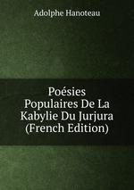 Posies Populaires De La Kabylie Du Jurjura (French Edition)