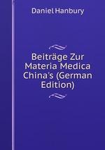 Beitrge Zur Materia Medica China`s (German Edition)