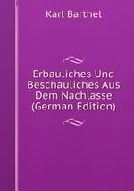Erbauliches Und Beschauliches Aus Dem Nachlasse (German Edition)