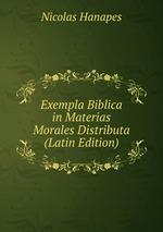 Exempla Biblica in Materias Morales Distributa (Latin Edition)