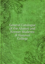 General Catalogue of the Alumni and Former Students of Hanover College