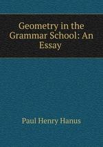 Geometry in the Grammar School: An Essay