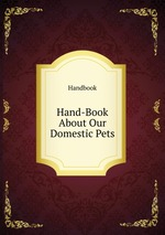 Hand-Book About Our Domestic Pets