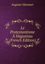 Le Protestantisme Haguenau (French Edition)