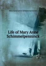 Life of Mary Anne Schimmelpenninck