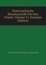 sterreichische Monatsschrift Fr Den Orient, Volume 31 (German Edition)