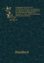 Cyclopdia of the Practice of Medicine, Ed. by H. Von Ziemssen. A.H. Buck, Ed. of Engl. Of Handbuch Der Specielen Pathologie Und Therapie. 17 Vols. And General Index. With (German Edition)