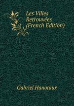 Les Villes Retrouves (French Edition)